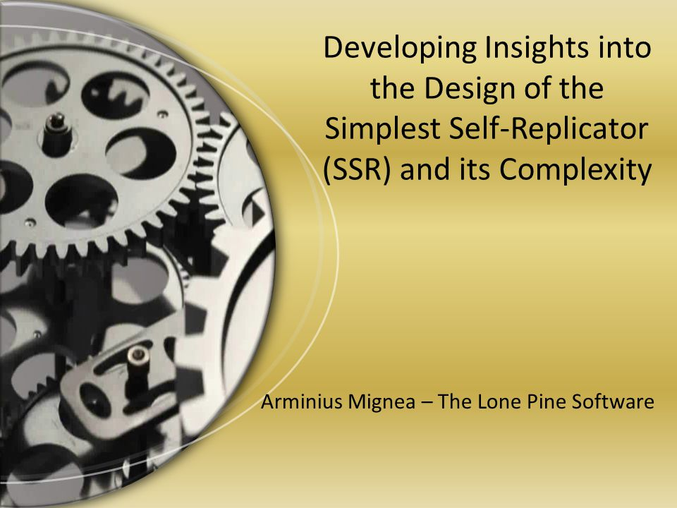 Arminius Mignea – The Lone Pine Software Developing Insights into the Design of the Simplest Self-Replicator (SSR) and its Complexity