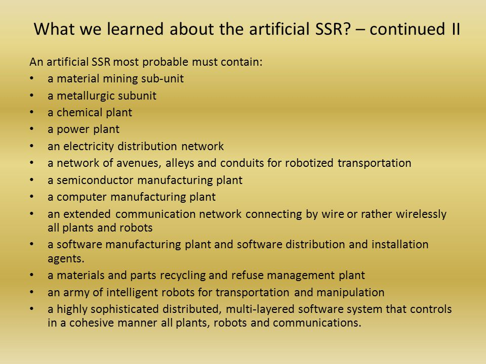 What we learned about the artificial SSR.