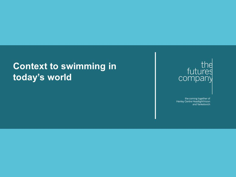 © The Futures Company 2011 ׀ 8 There may be a decline in participation but the good news is that swimming, as a sport itself, is not the issue So why are women swimming less.