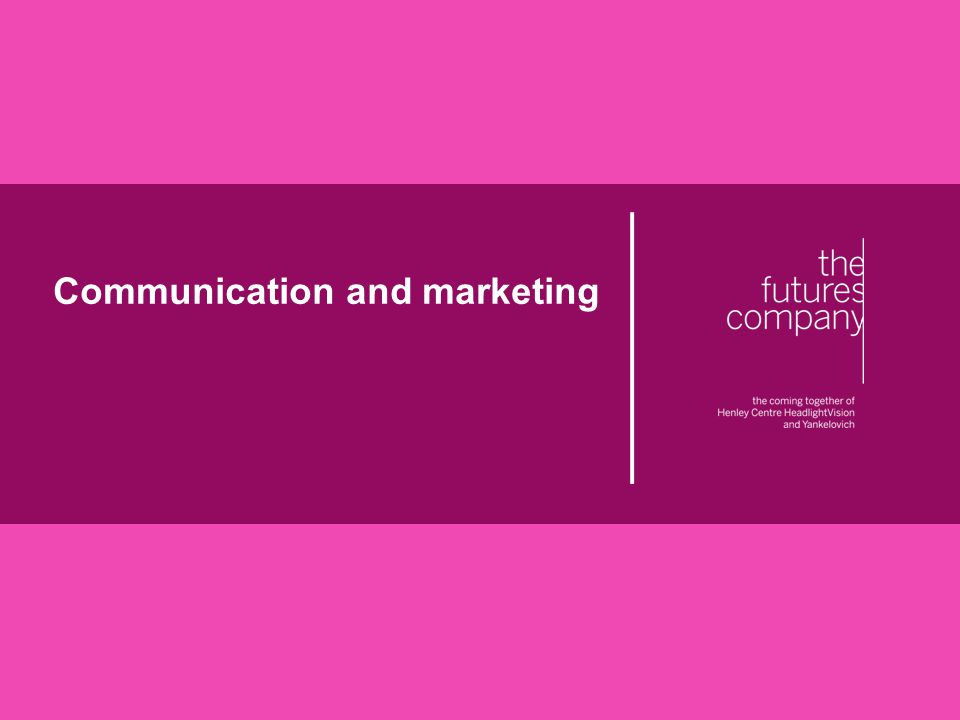 © The Futures Company 2011 ׀ 80 Communication and marketing