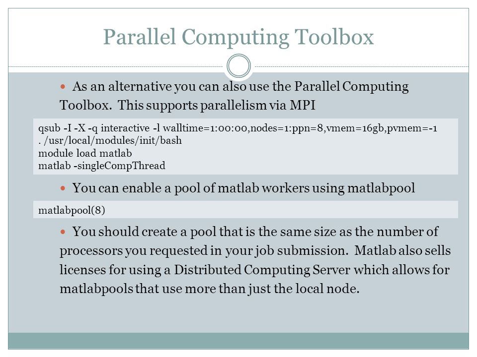Parallel Computing Toolbox As an alternative you can also use the Parallel Computing Toolbox.