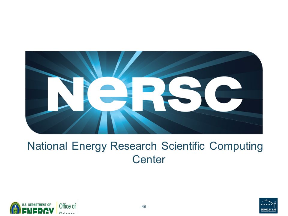 National Energy Research Scientific Computing Center - 46 -