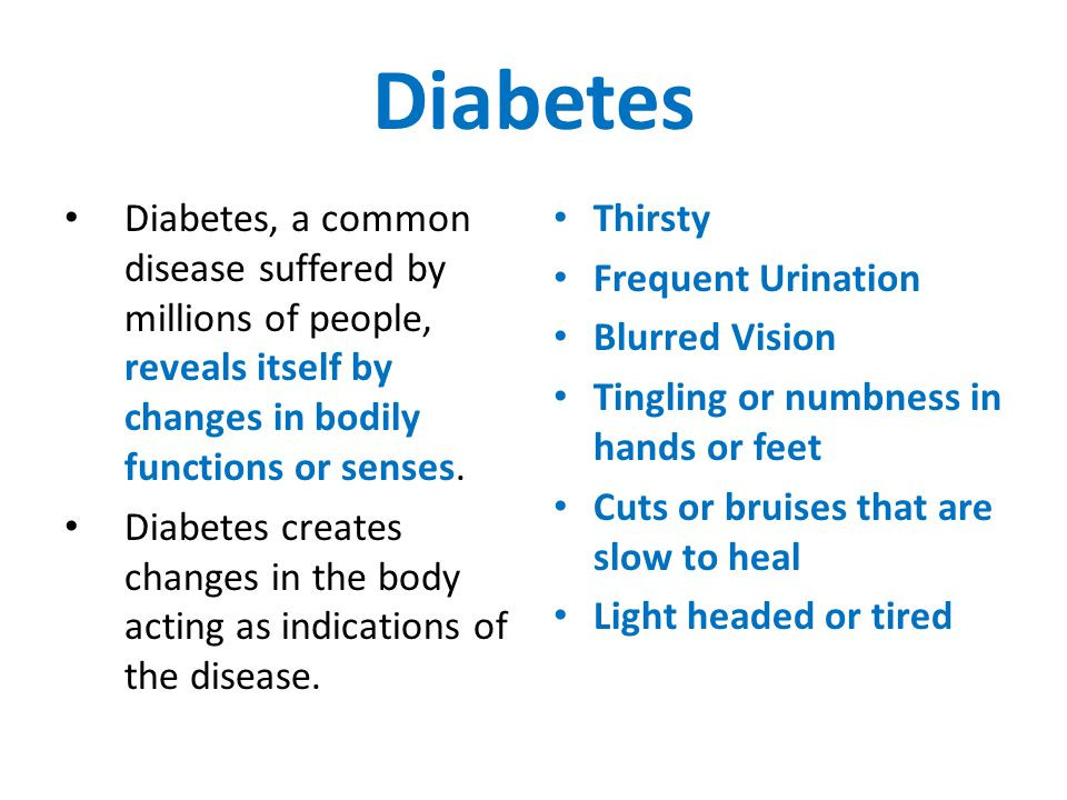 Diabetes Diabetes, a common disease suffered by millions of people, reveals itself by changes in bodily functions or senses.