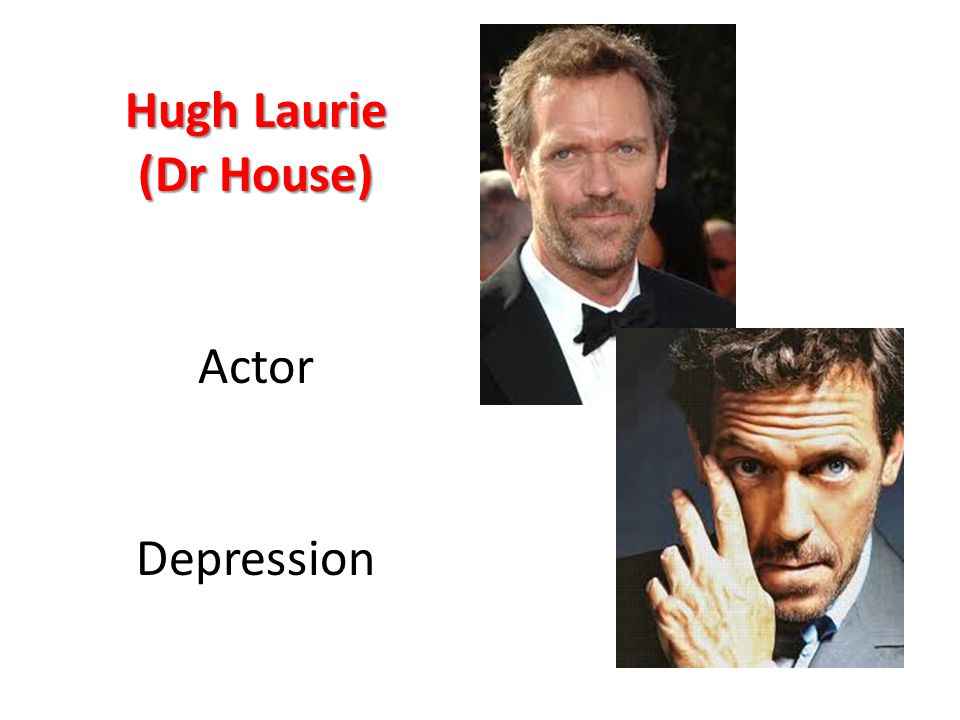 Hugh Laurie (Dr House) Actor Depression