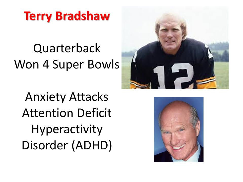 Terry Bradshaw Quarterback Won 4 Super Bowls Anxiety Attacks Attention Deficit Hyperactivity Disorder (ADHD)