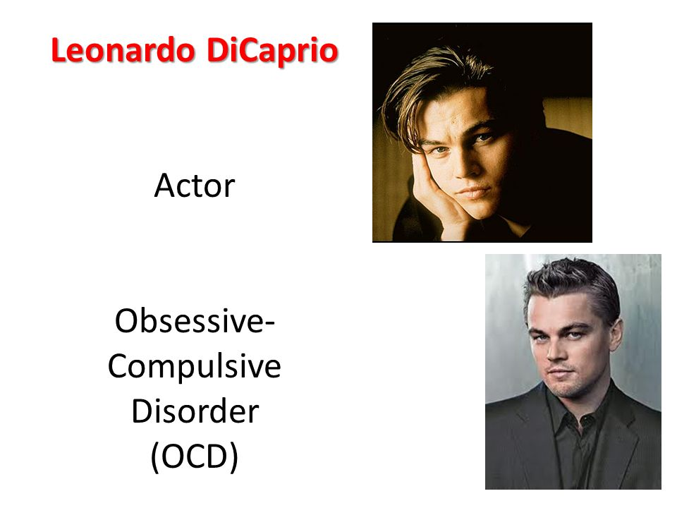Leonardo DiCaprio Actor Obsessive- Compulsive Disorder (OCD)
