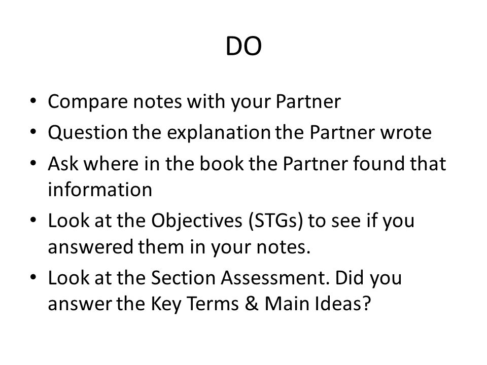 DO Compare notes with your Partner Question the explanation the Partner wrote Ask where in the book the Partner found that information Look at the Obj