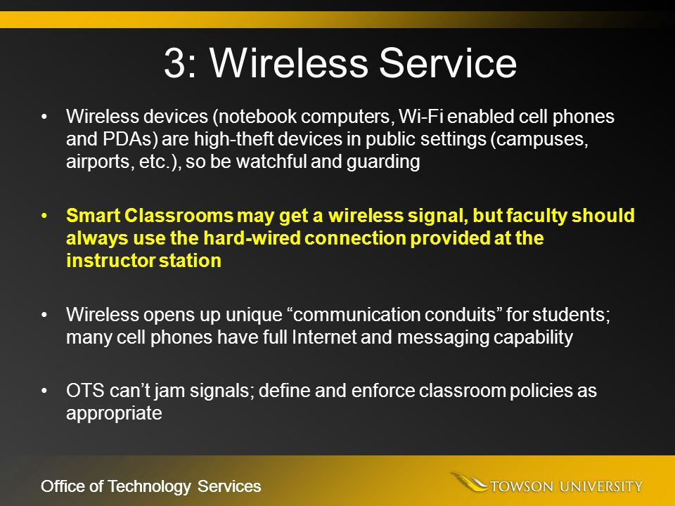 Office of Technology Services Wireless devices (notebook computers, Wi-Fi enabled cell phones and PDAs) are high-theft devices in public settings (cam