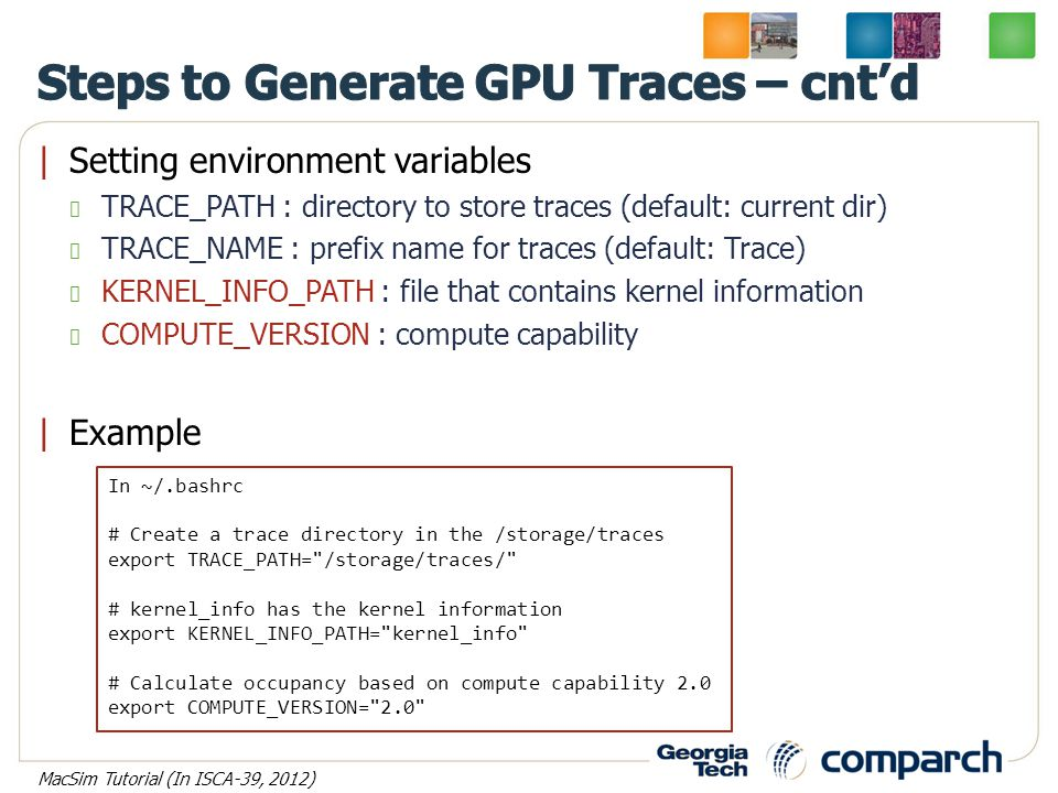  Setting environment variables TRACE_PATH : directory to store traces (default: current dir) TRACE_NAME : prefix name for traces (default: Trace) KERN