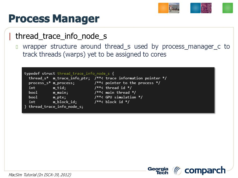  thread_trace_info_node_s wrapper structure around thread_s used by process_manager_c to track threads (warps) yet to be assigned to cores typedef str