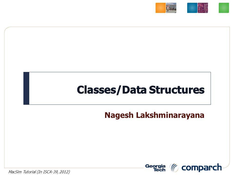 Nagesh Lakshminarayana MacSim Tutorial (In ISCA-39, 2012)