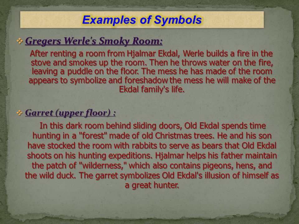  Gregers Werle's Smoky Room: After renting a room from Hjalmar Ekdal, Werle builds a fire in the stove and smokes up the room. Then he throws water o