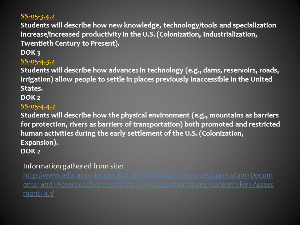SS-05-3.4.2 Students will describe how new knowledge, technology/tools and specialization increase/increased productivity in the U.S. (Colonization, I