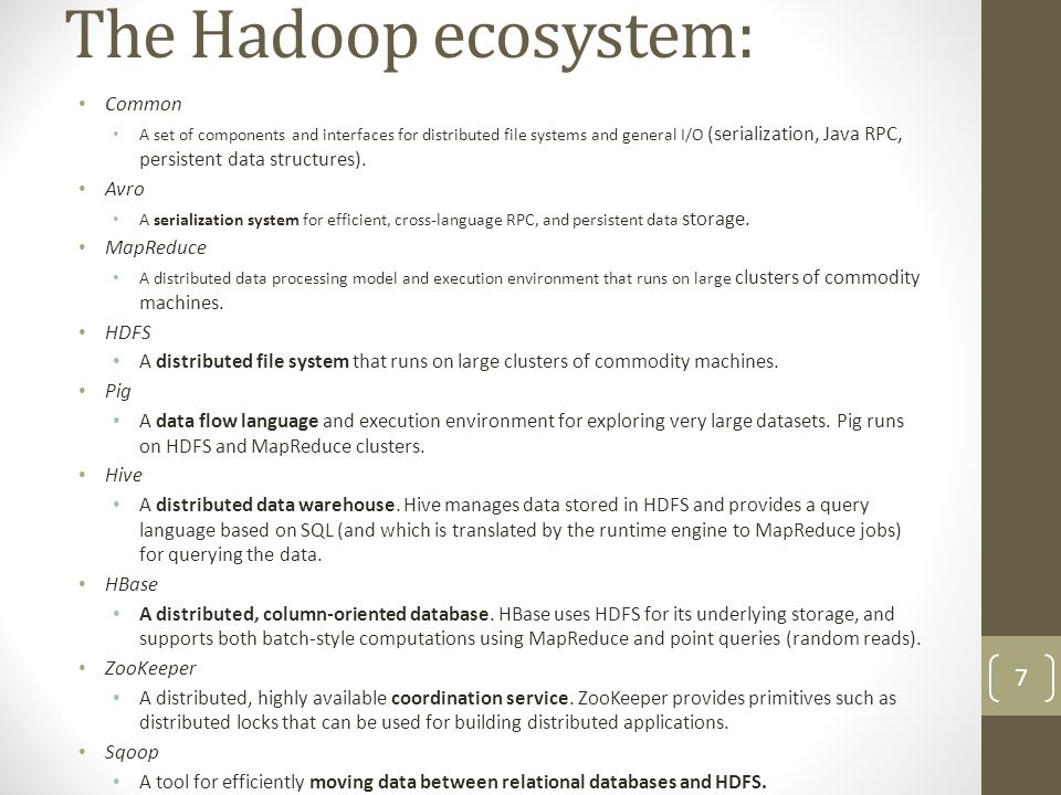 HDFS concepts Linux CLI examples add file from local FS: hadoop fs -copyFromLocal input/docs/quangle.txt quangle.txt Return file to local FS: hadoop fs –copyToLocal quangle.txt quangle.copy.txt hadoop fs -mkdir books hadoop fs -ls.