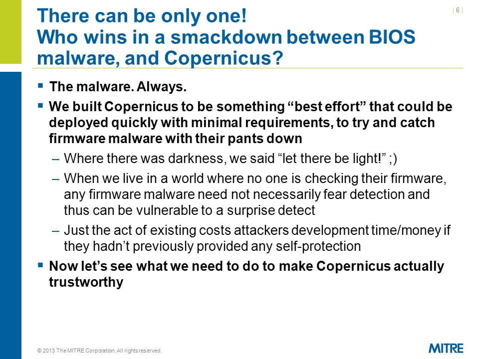 | 6 || 6 | There can be only one. Who wins in a smackdown between BIOS malware, and Copernicus.