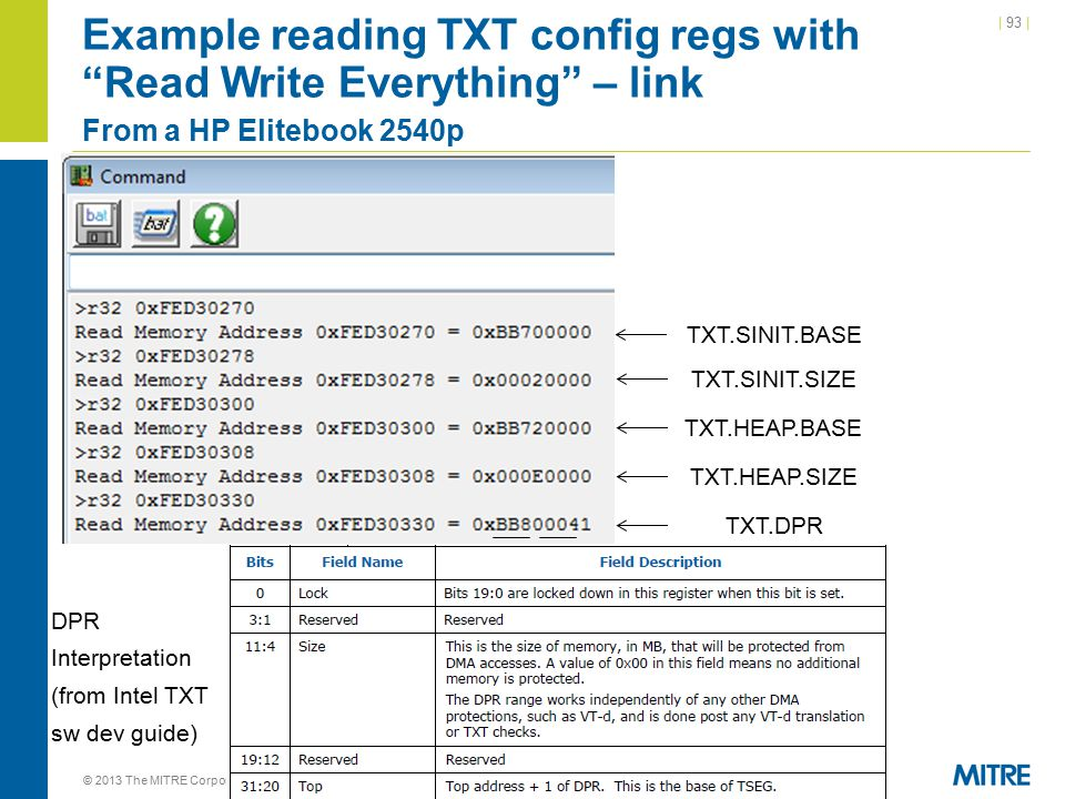 | 93 | Example reading TXT config regs with Read Write Everything – link From a HP Elitebook 2540p © 2013 The MITRE Corporation.