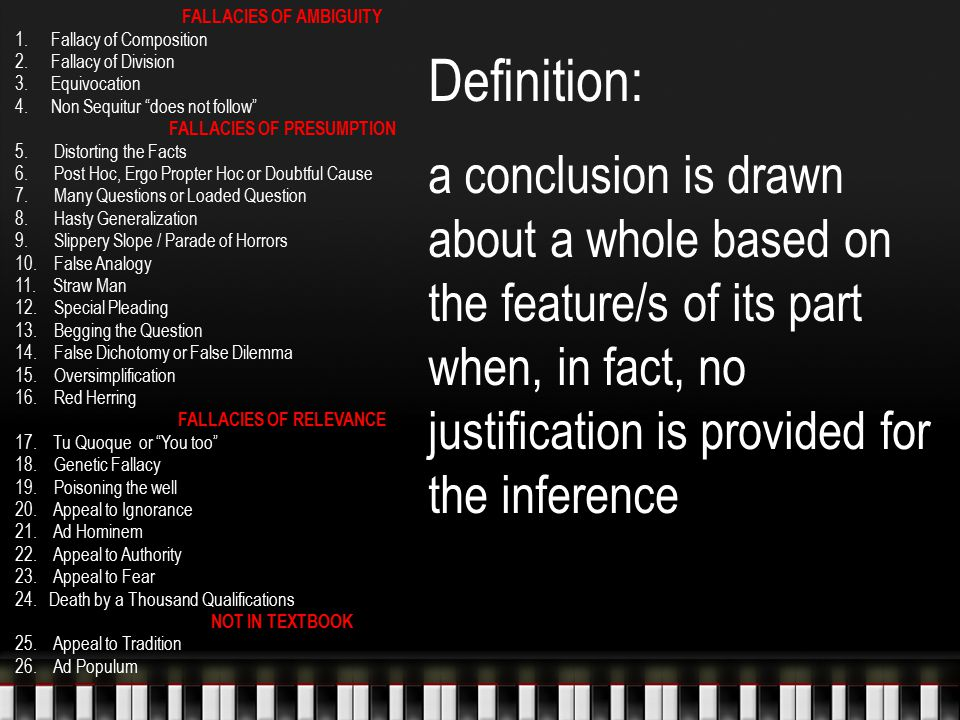 Definition: individual offered as evidence, solely based on reputation OR individual offered as expert is not an expert on the issue in dispute FALLACIES OF AMBIGUITY 1.Fallacy of Composition 2.Fallacy of Division 3.Equivocation 4.Non Sequitur does not follow FALLACIES OF PRESUMPTION 5.