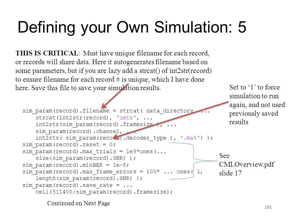 Defining your Own Simulation: 5 131 sim_param(record).filename = strcat( data_directory,... strcat(int2str(record), 'umts',... int2str(sim_param(recor