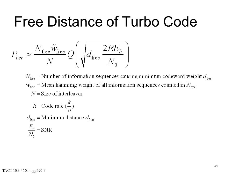Free Distance of Turbo Code TACT 10.3 / 10.4 : pp290-7 49