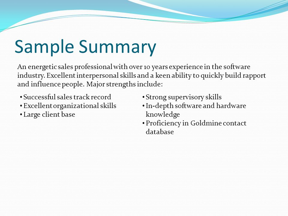 Sample Summary An energetic sales professional with over 10 years experience in the software industry.