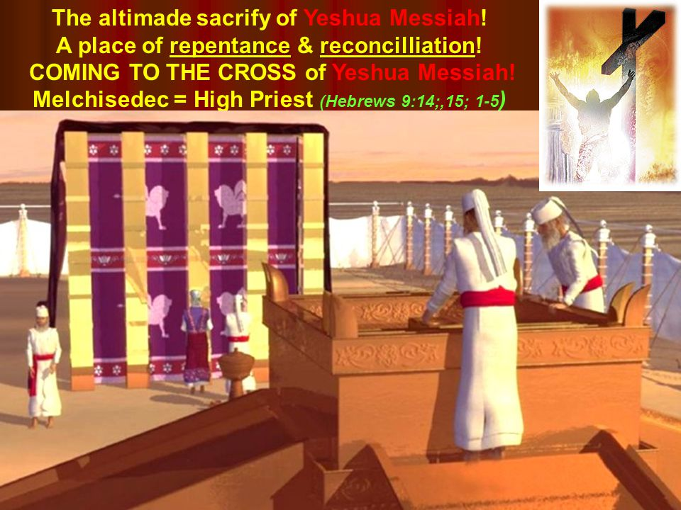 altimade sacrify The altimade sacrify of Yeshua Messiah.
