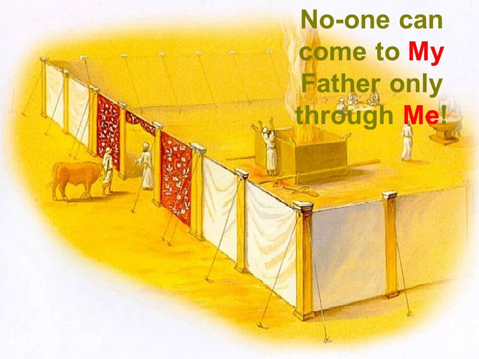 The entrance of the Tabernacle Yeshua declared: I am the {only} way!