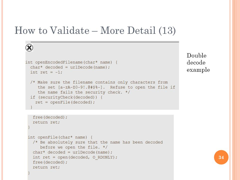 How to Validate – More Detail (13) 34 Double decode example