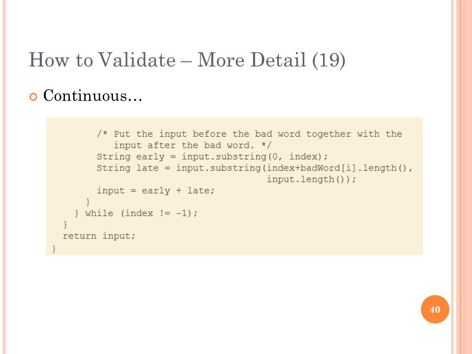 How to Validate – More Detail (19) Continuous… 40