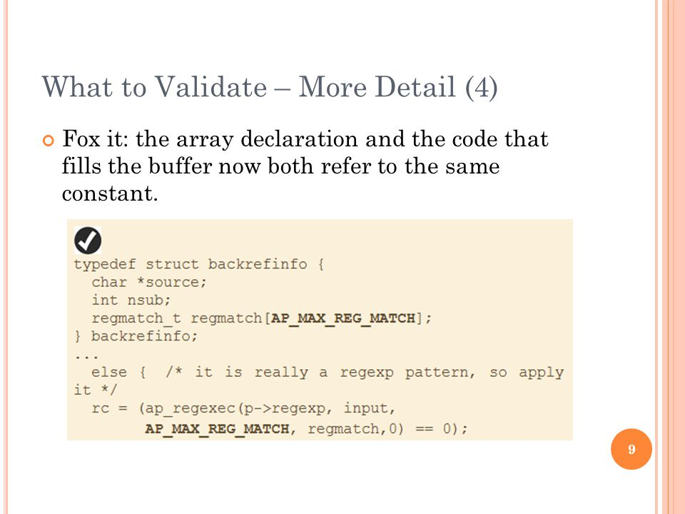 What to Validate – More Detail (4) Fox it: the array declaration and the code that fills the buffer now both refer to the same constant.