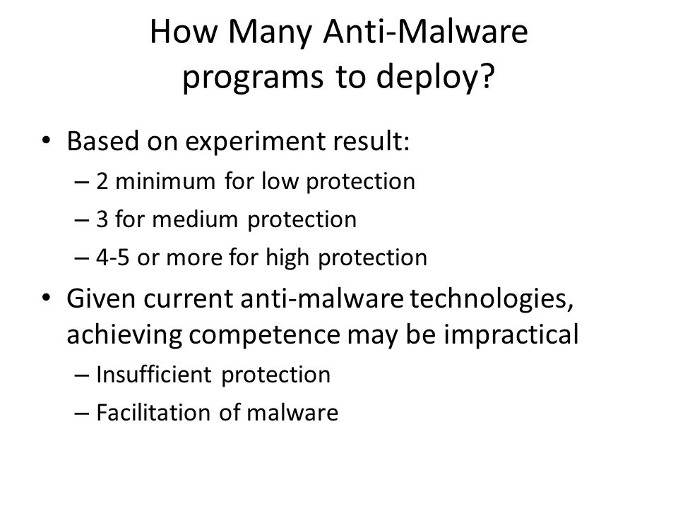 How Many Anti-Malware programs to deploy.