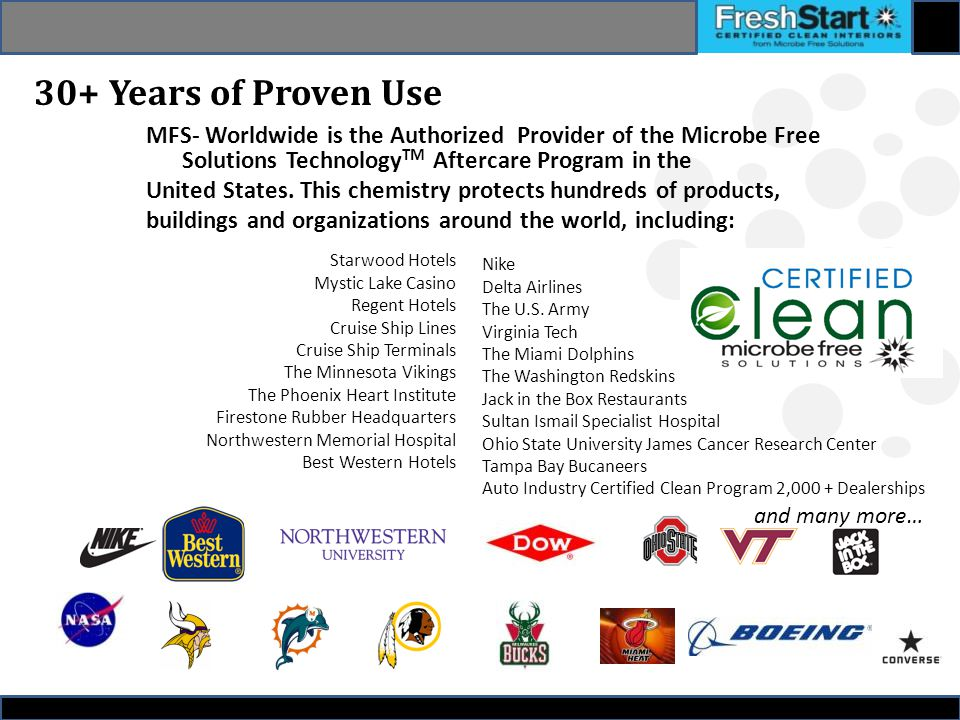MFS- Worldwide is the Authorized Provider of the Microbe Free Solutions Technology TM Aftercare Program in the United States.