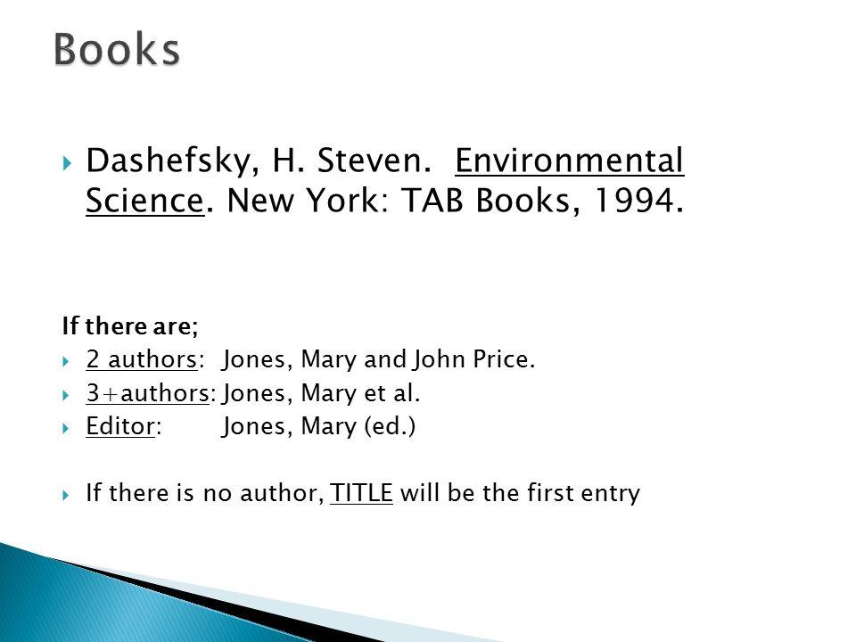  Dashefsky, H. Steven. Environmental Science. New York: TAB Books, 1994.