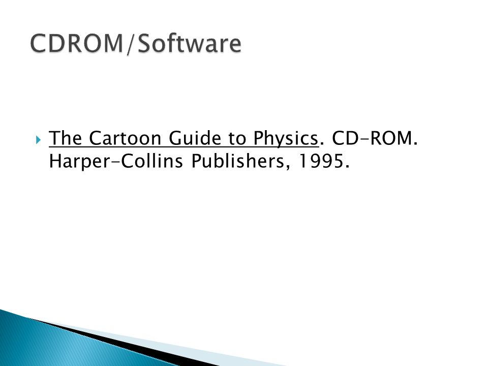  The Cartoon Guide to Physics. CD-ROM. Harper-Collins Publishers, 1995.