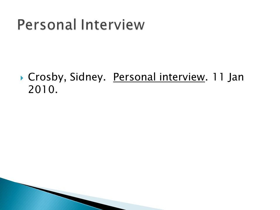  Crosby, Sidney. Personal interview. 11 Jan 2010.
