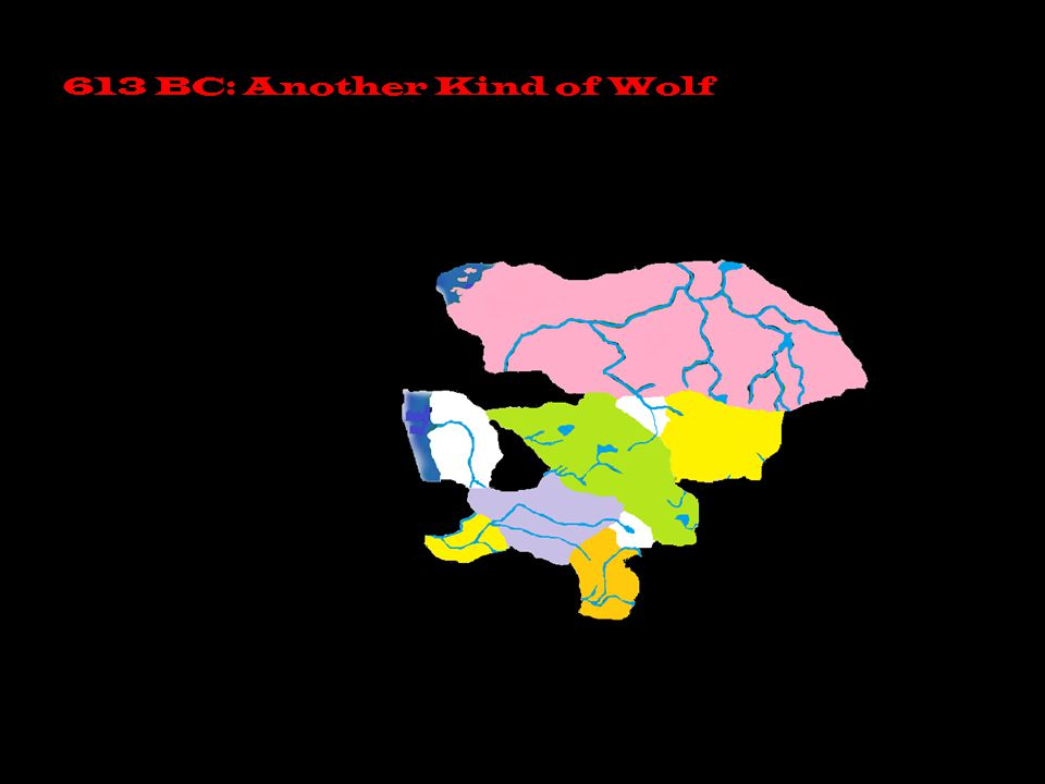 613 BC: Another Kind of Wolf