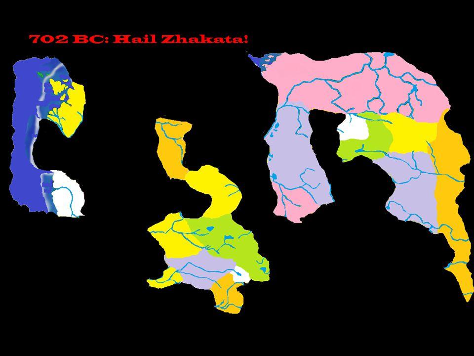 702 BC: Hail Zhakata!