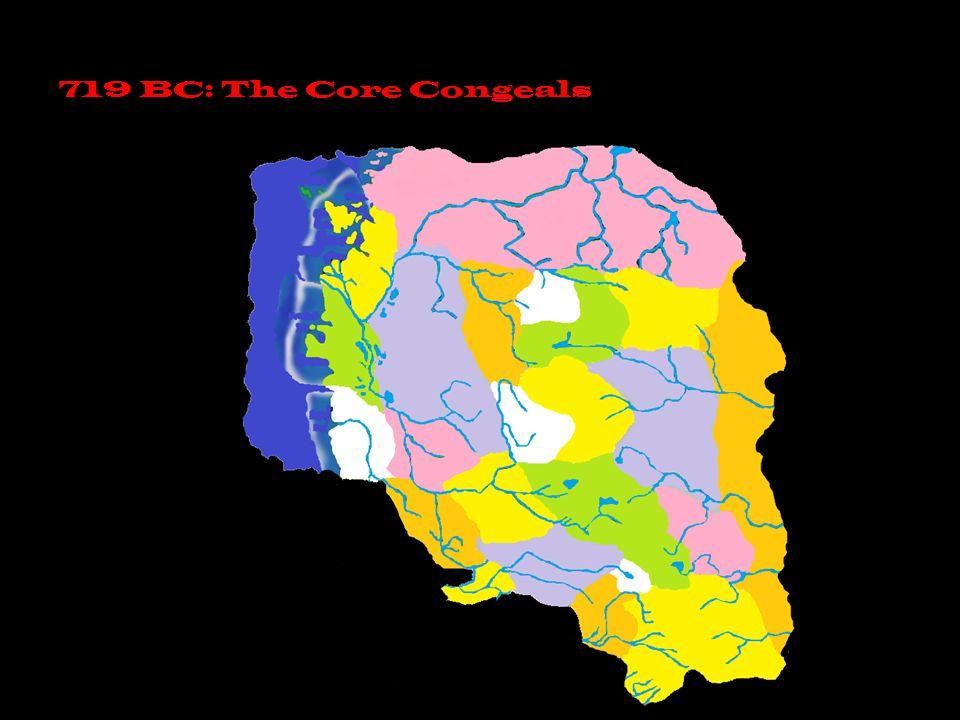 719 BC: The Core Congeals