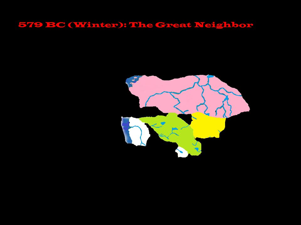 579 BC (Winter): The Great Neighbor