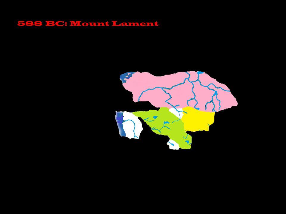 588 BC: Mount Lament