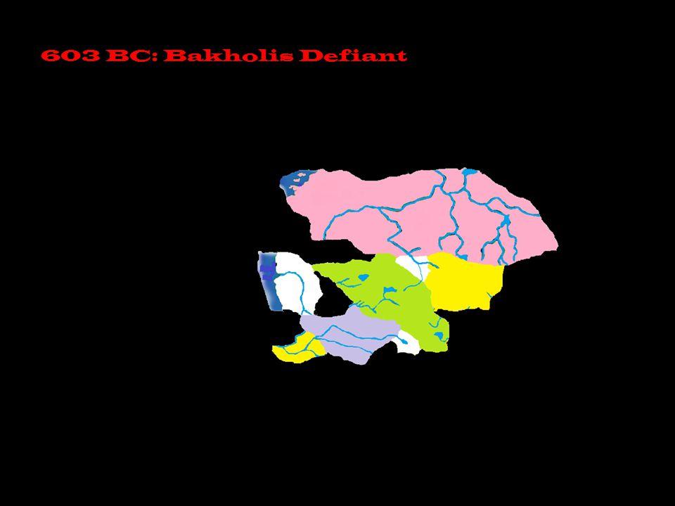 603 BC: Bakholis Defiant