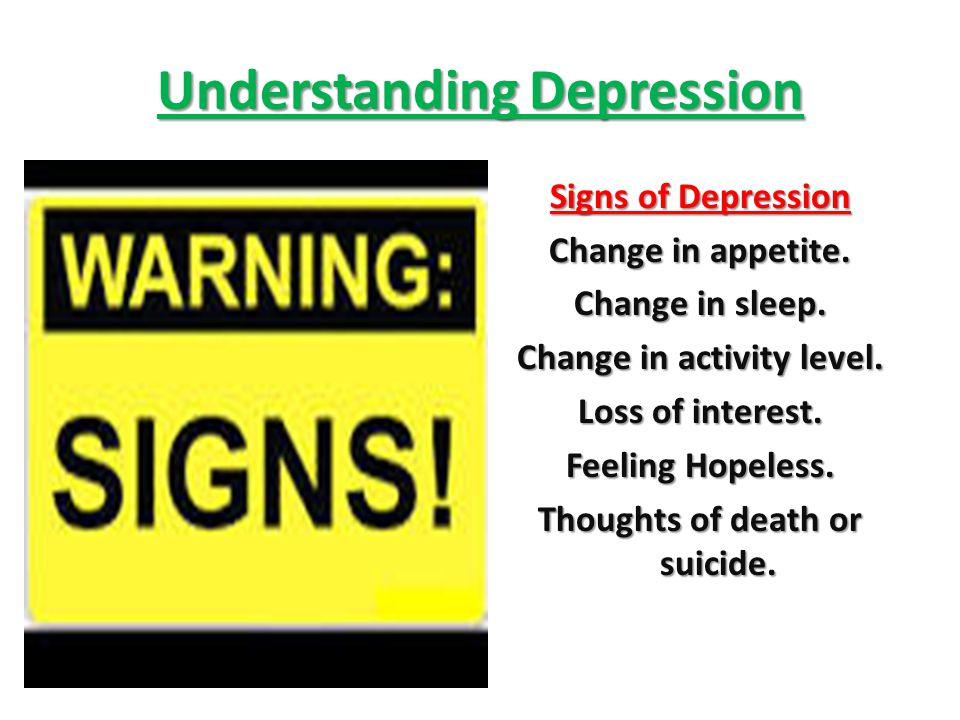 Understanding Depression Signs of Depression Change in appetite.