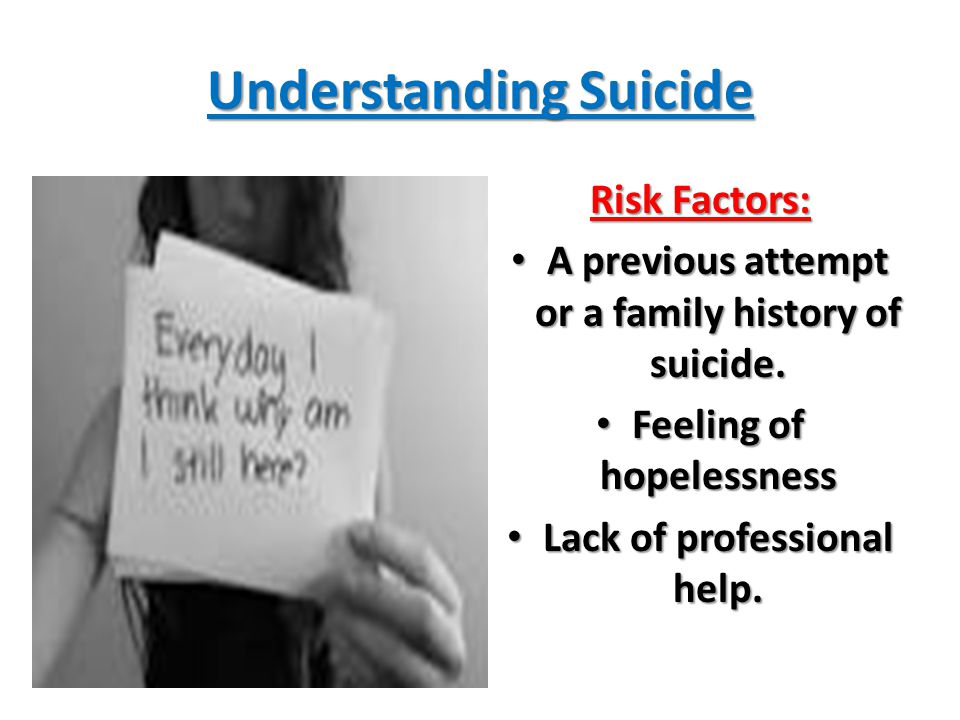 Understanding Suicide Risk Factors: A previous attempt or a family history of suicide.