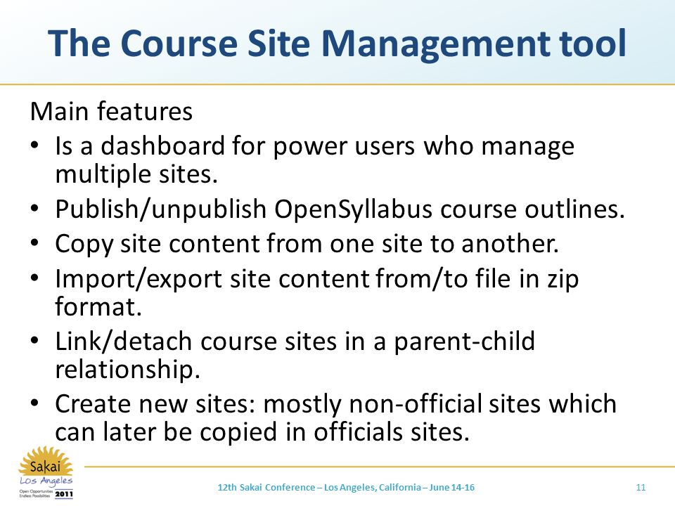 The Course Site Management tool Main features Is a dashboard for power users who manage multiple sites. Publish/unpublish OpenSyllabus course outlines