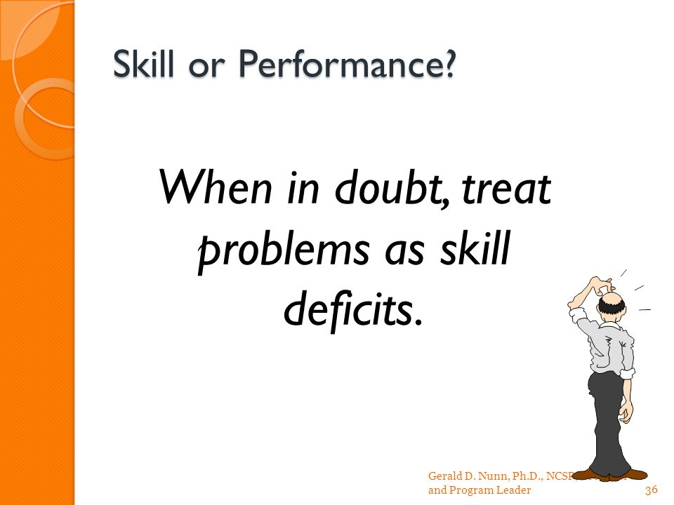 Skill or Performance. Gerald D.
