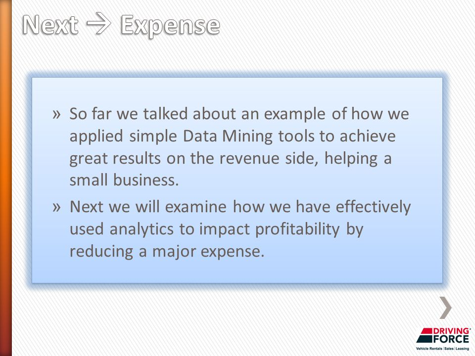 » So far we talked about an example of how we applied simple Data Mining tools to achieve great results on the revenue side, helping a small business.