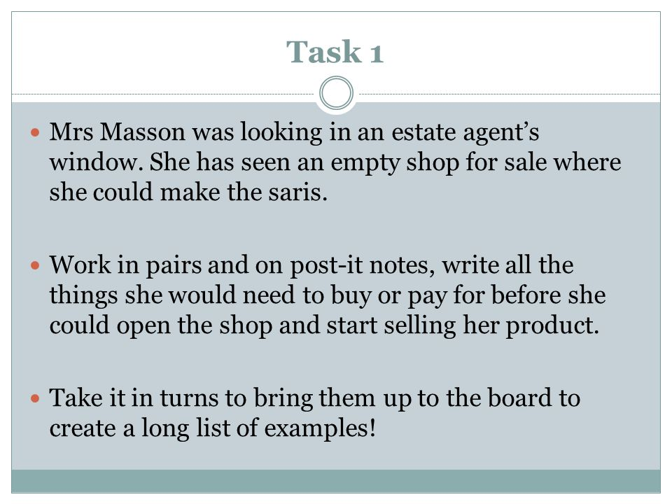 Task 1 Mrs Masson was looking in an estate agent's window.