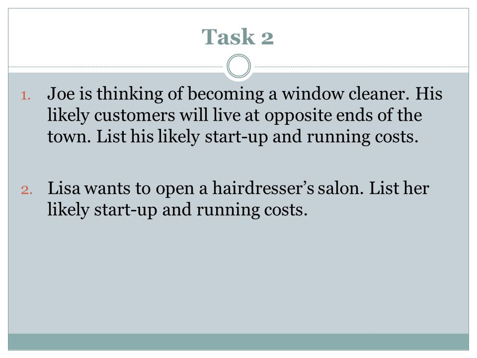 Task 2 1. Joe is thinking of becoming a window cleaner.