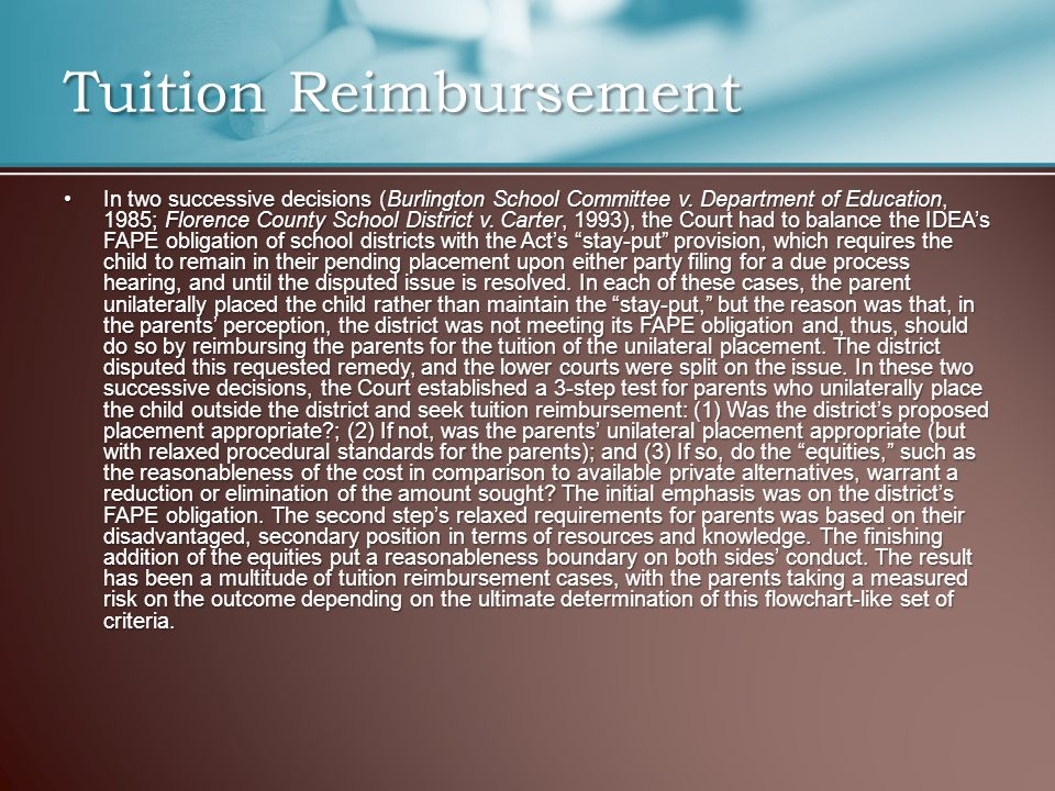 Tuition Reimbursement In two successive decisions (Burlington School Committee v. Department of Education, 1985; Florence County School District v. Ca