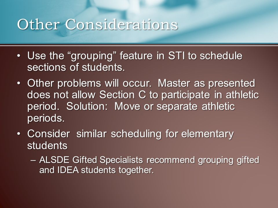 "Use the ""grouping"" feature in STI to schedule sections of students.Use the ""grouping"" feature in STI to schedule sections of students. Other problems"