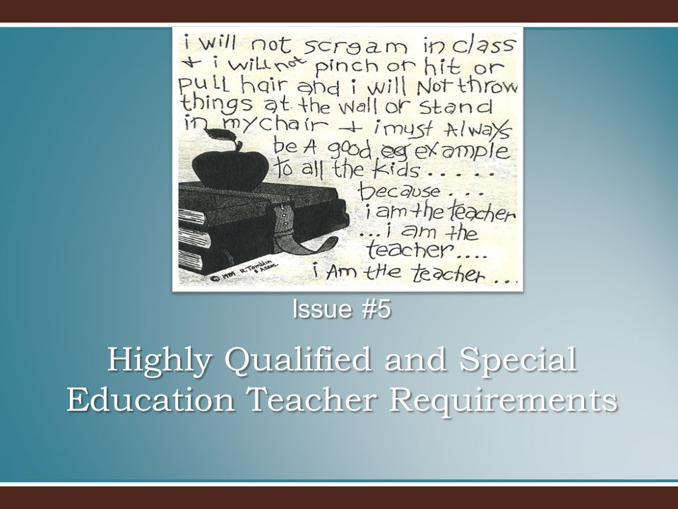 Highly Qualified and Special Education Teacher Requirements Issue #5